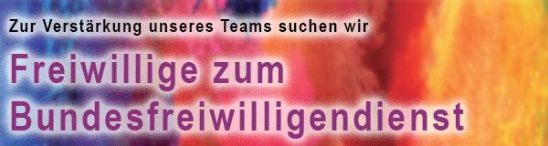 Zur Verstärkung unseres Teams suchen wir Freiwillige zum Bundesfreiwilligendienst